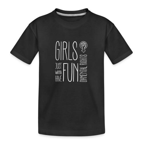 Girls just wanna have fundamental rights - Teenager Premium Bio T-Shirt