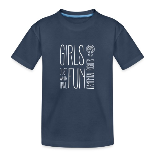 Girls just wanna have fundamental rights - Teenager Premium Bio T-Shirt