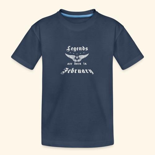 Legends are born in February - Teenager Premium Bio T-Shirt