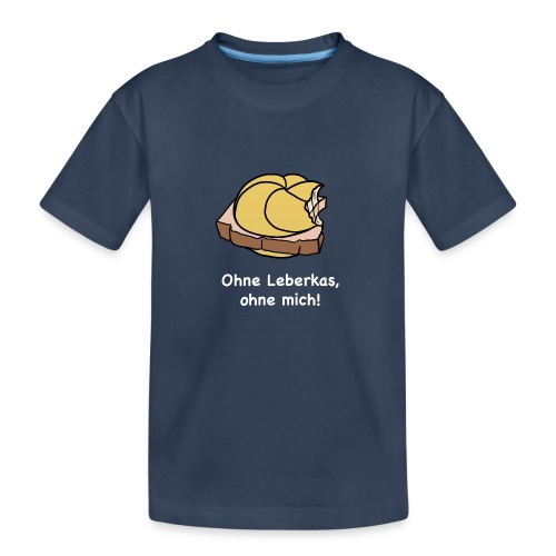 Ohne Leberkas - Teenager Premium Bio T-Shirt