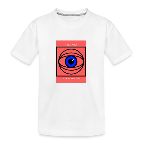 I SEE YOU! DO YOU SEE ME? - Ekologisk premium-T-shirt tonåring