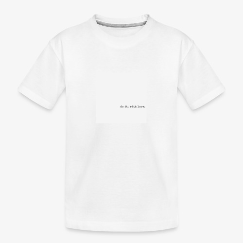 do it with love - Teenager Premium Organic T-Shirt