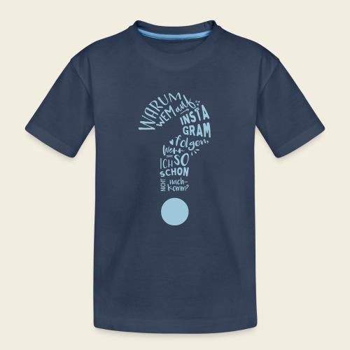 Warum folgen - Design - Teenager Premium Bio T-Shirt