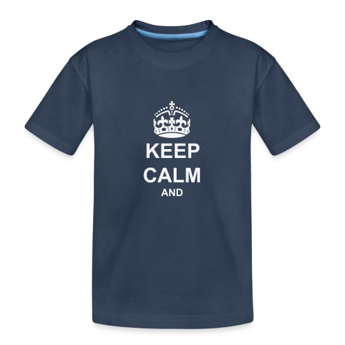 Keep Calm And Your Text Best Price - Teenager Premium Organic T-Shirt