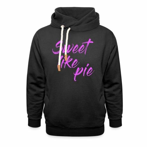 Sweet like pie - Shawl Collar Hoodie