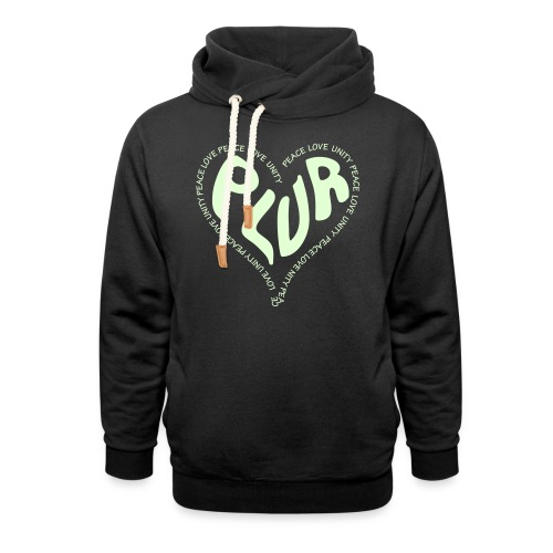 PLUR Peace Love Unity & Respect ravers mantra in a - Shawl Collar Hoodie