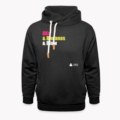 AKs & Bananas & Blow - Unisex Schalkragen Hoodie