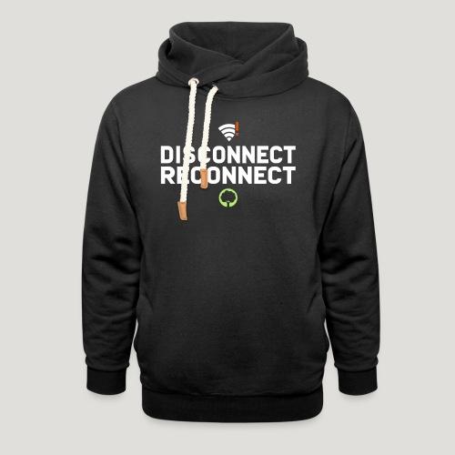 Disconnect Reconnect - Dein Wlan im Wald - Schalkragen Hoodie