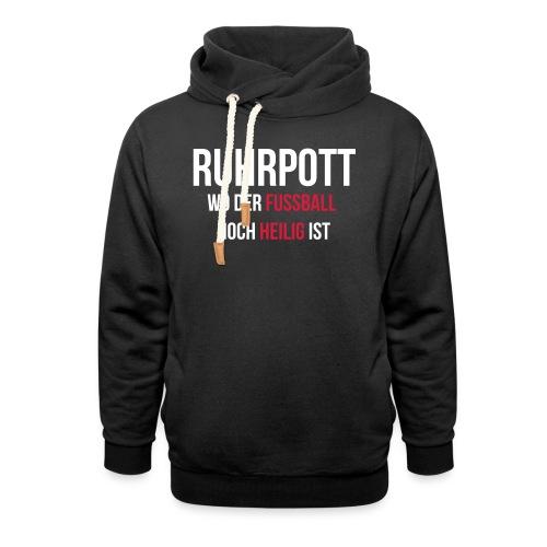 RUHRPOTT - Wo der Fussball noch heilig ist - Schalkragen Hoodie