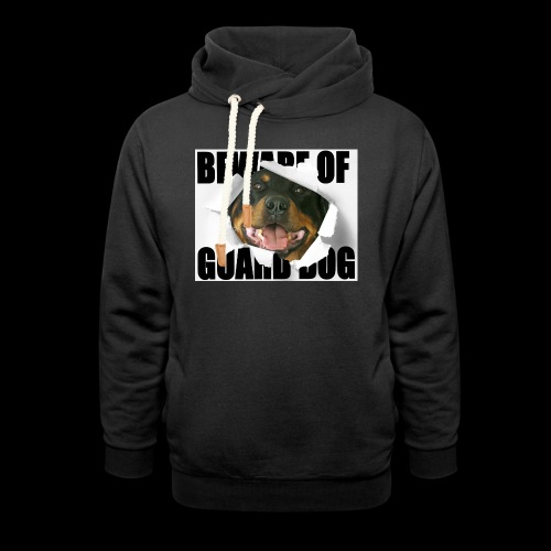 beware of guard dog - Shawl Collar Hoodie