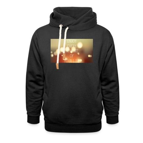 enjoy every moment of your life afdruk/print - Unisex sjaalkraag hoodie