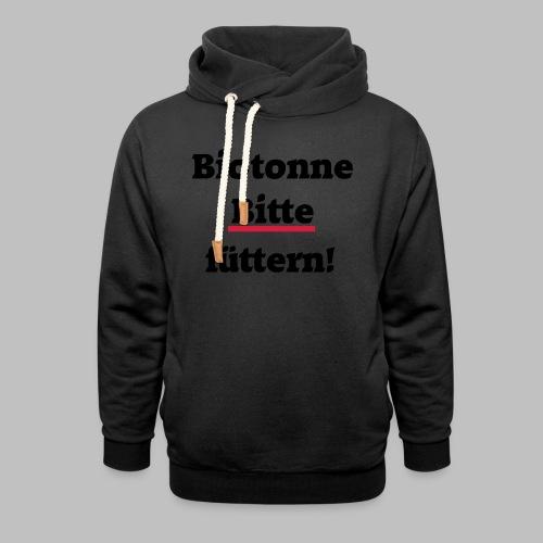 Biotonne - Bitte füttern! - Unisex Schalkragen Hoodie