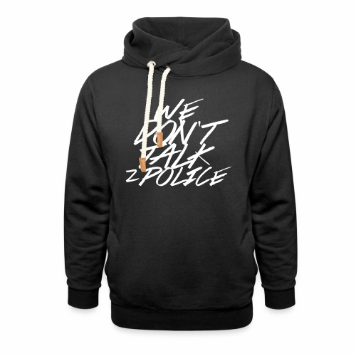 dont talk to police - Schalkragen Hoodie