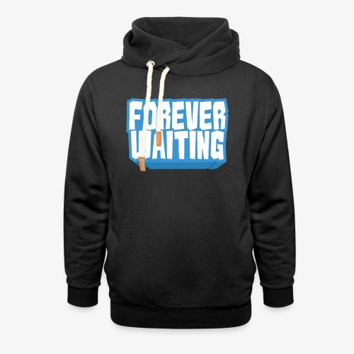 Forever Waiting - Unisex Shawl Collar Hoodie