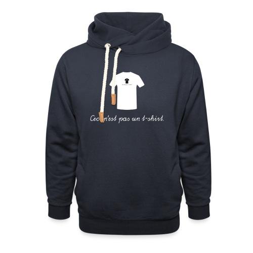 Ceci n'est pas un t-shirt. - Schalkragen Hoodie