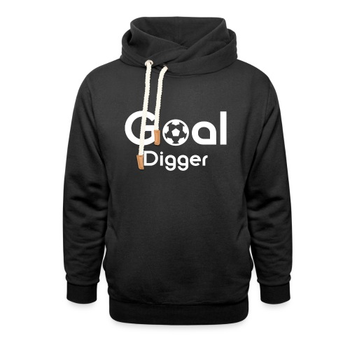 Goal Digger 2 - Unisex Shawl Collar Hoodie
