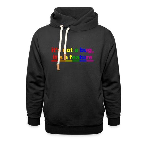 It's not a bug, it's a feature (Rainbow) - Sudadera con capucha y cuello alto
