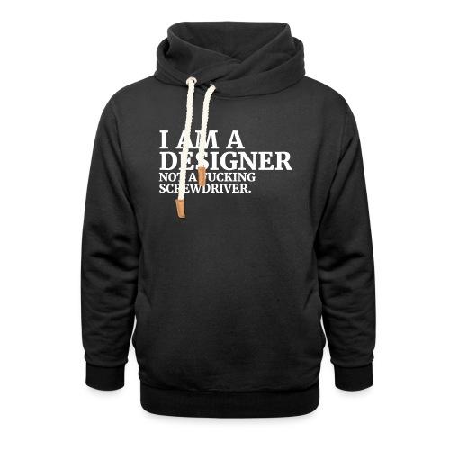i am a designer - not a fucking screwdriver - Unisex Schalkragen Hoodie