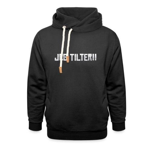 Jeg TILTER! - Unisex hoodie med sjalskrave