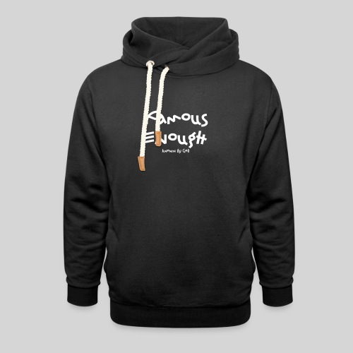 Famous enough known by God - Unisex Schalkragen Hoodie
