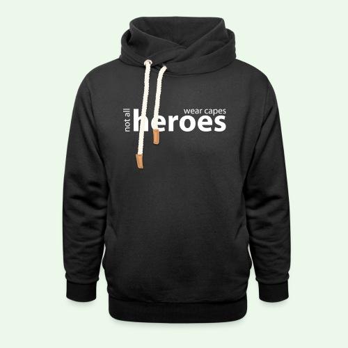 Not all Heroes wear capes // weiss - Unisex Schalkragen Hoodie