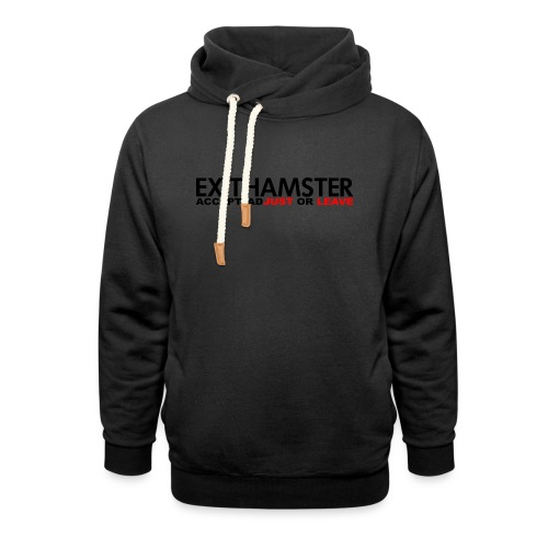 EXITHAMSTER JUST LEAVE png - Shawl Collar Hoodie
