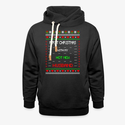First Christmas with hot new Husband Ugly Xmas - Schalkragen Hoodie