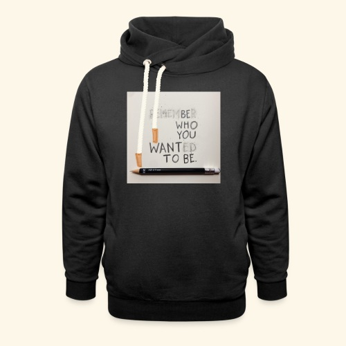 Be who you want to be - Unisex sjaalkraag hoodie
