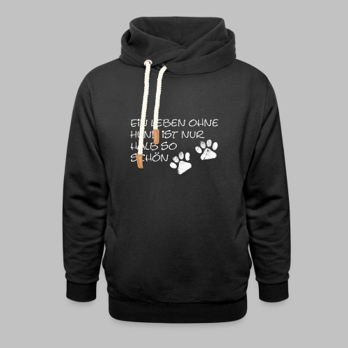 Ein Leben Ohne Hund Ist Nur Halb So Schön - Schalkragen Hoodie