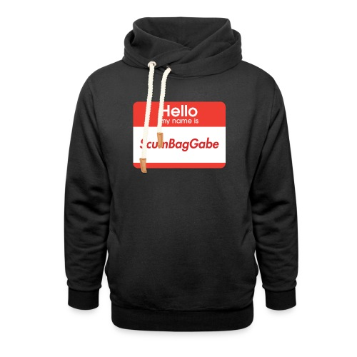 Hello My Name Is ScumBagGabe - Shawl Collar Hoodie