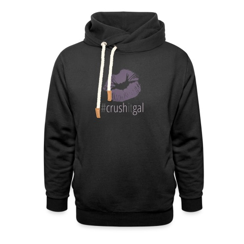 #crushitgal - Unisex Shawl Collar Hoodie