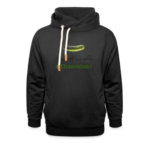 Im a pickle in a MILLION - Shawl Collar Hoodie