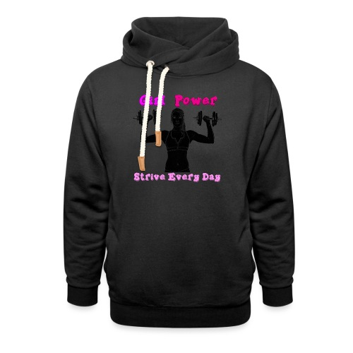 GIRL POWER strive every day - Sudadera con capucha y cuello alto