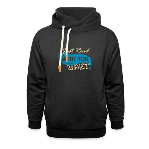 Just Read What You Want - Unisex Shawl Collar Hoodie