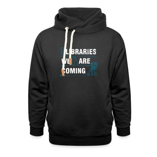 Libraries We Are Coming - White - Unisex Shawl Collar Hoodie
