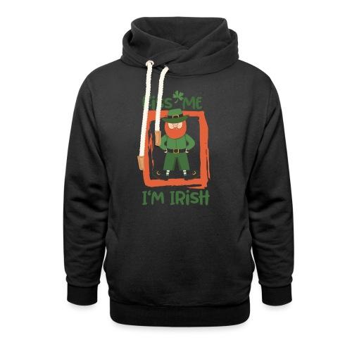 Kiss me - I'm Irish: St. Patrick's Day - Shawl Collar Hoodie