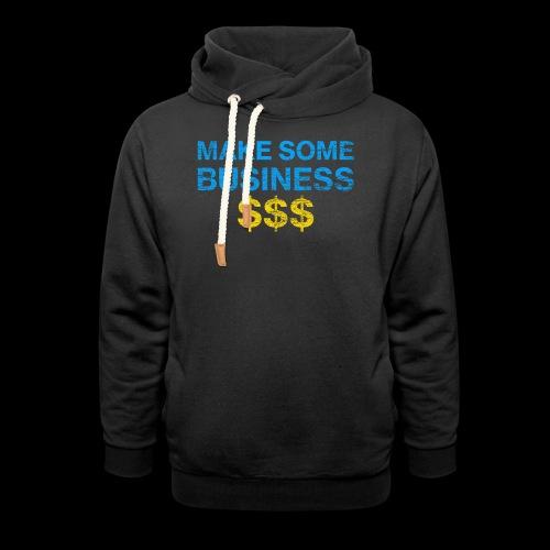 Make Some Business Used Look - Unisex Schalkragen Hoodie