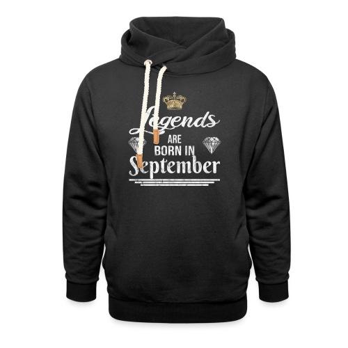 Legends are born in September Geburtstag - Unisex Schalkragen Hoodie