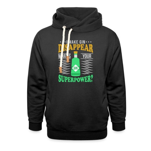 I can make gin disappear - Shawl Collar Hoodie