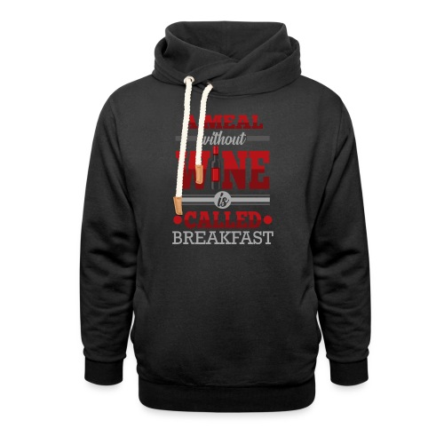 Food requires wine - Funny wine gift idea - Shawl Collar Hoodie