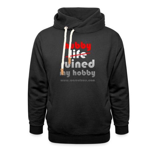 hubby ruined my hobby - Shawl Collar Hoodie