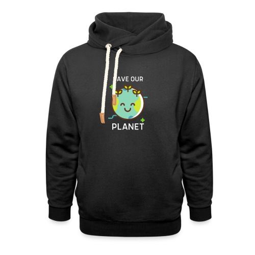Save our planet - Unisex Shawl Collar Hoodie
