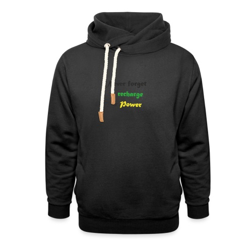 Recharge ur power saying in English - Shawl Collar Hoodie