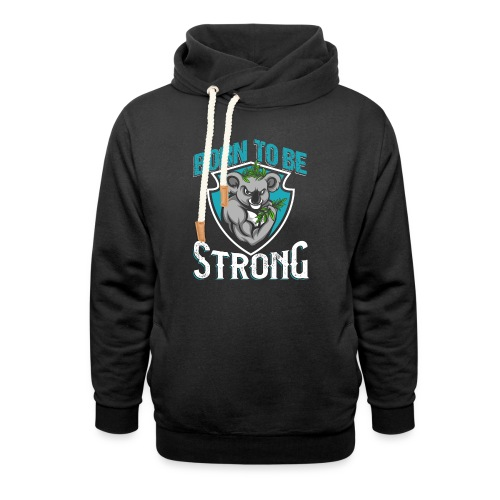 Born To Be Strong - Unisex Schalkragen Hoodie