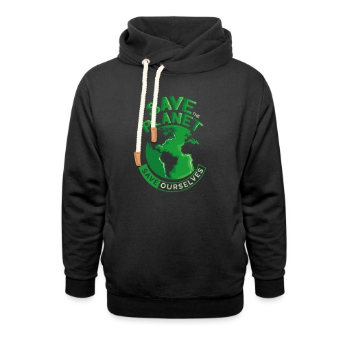 Save the Planet Save Ourselves - Shawl Collar Hoodie