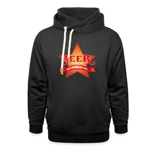 beer made me beautiful - Unisex Schalkragen Hoodie