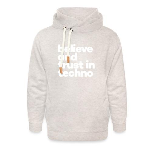 Believe and trust in Techno - Unisex sjaalkraag hoodie