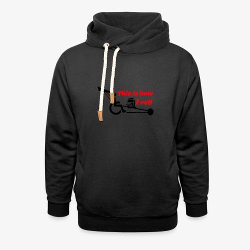 Zo rol ik met mijn rolstoel 009 - Unisex sjaalkraag hoodie