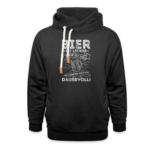 Bier ist lecker Bier ist toll liebsten Dauervoll - Schalkragen Hoodie