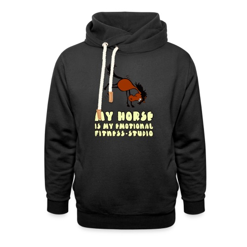 my horse is my emotional Fitness Studio - Schalkragen Hoodie